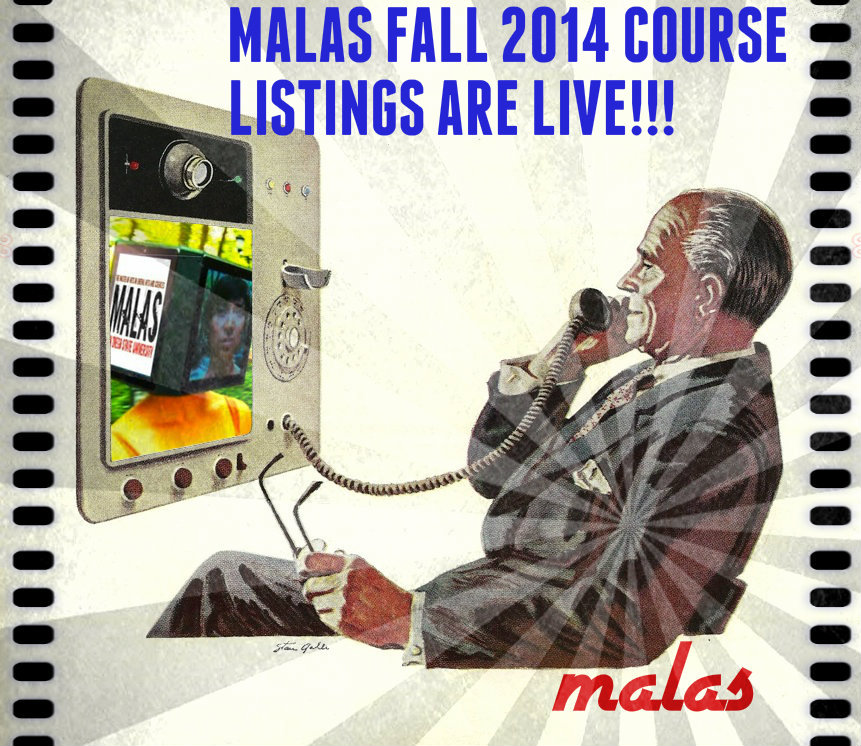 MALAS Fall 2014 course                             listings are live!